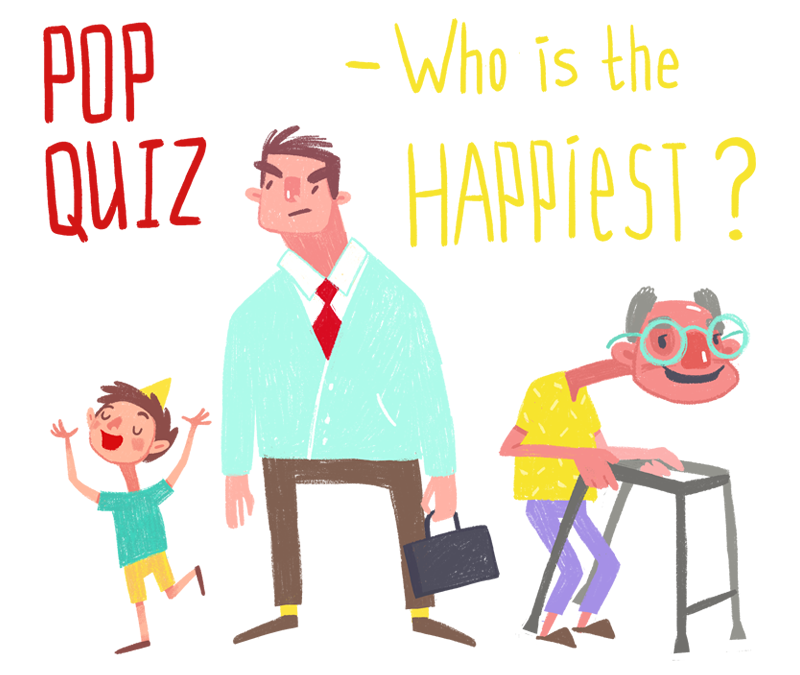So what is the happiest time of your life… really?